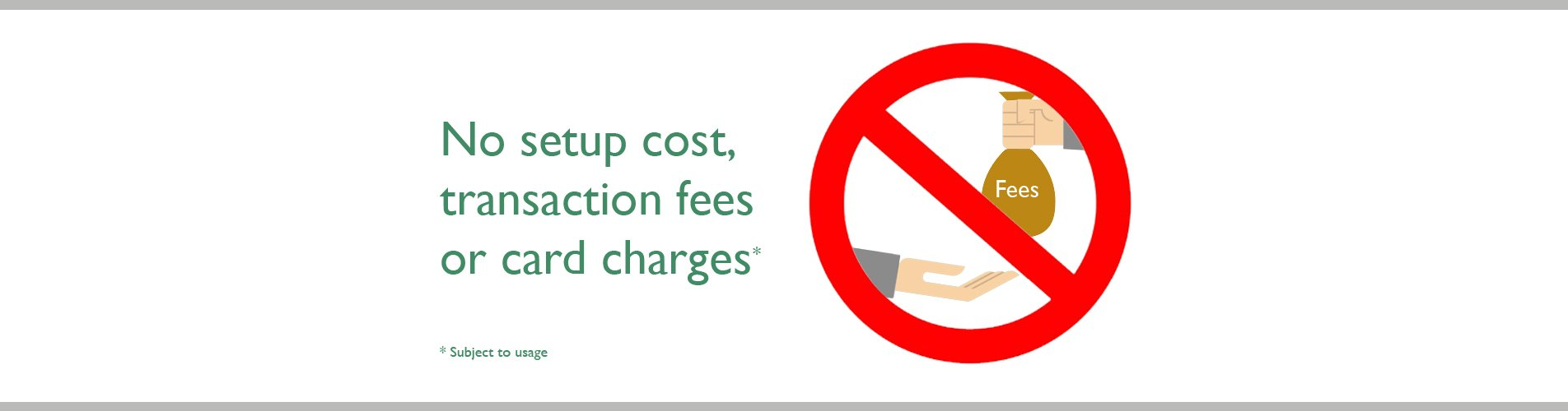 no set up costs or transaction fees or card charges