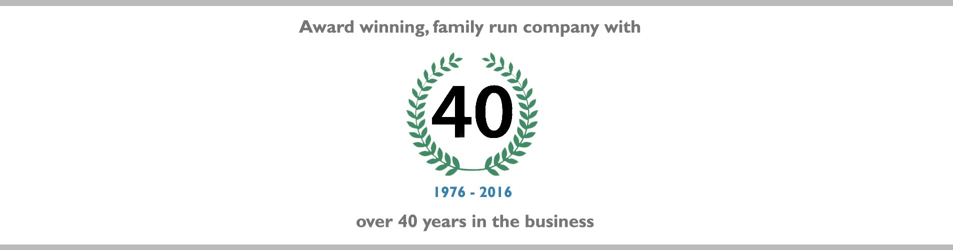 award winning family run company with 40 years in the business