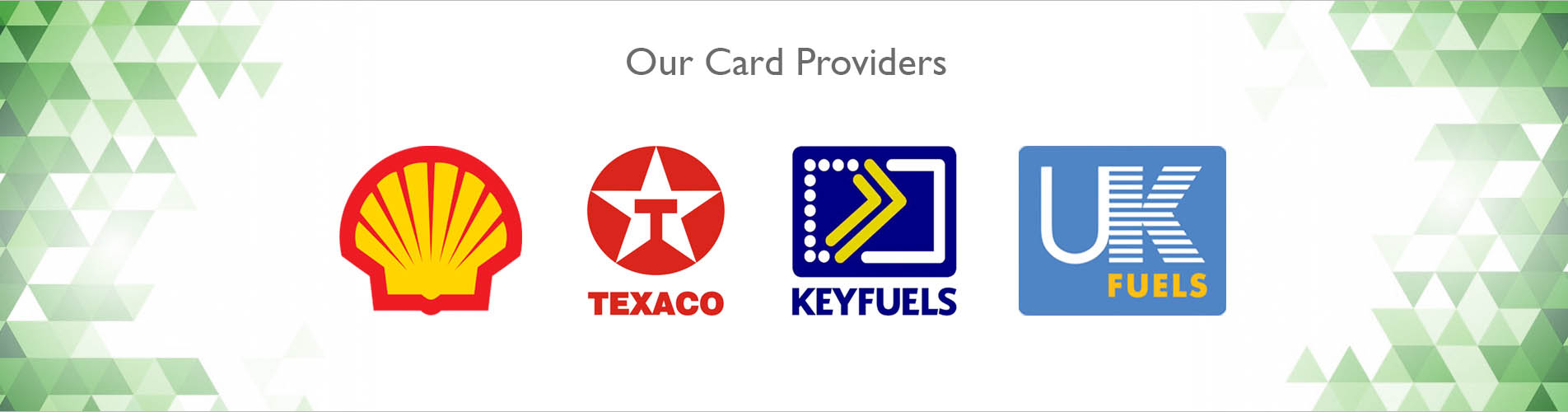 our card providers - shell , texaco , keyfuels , ukfuels