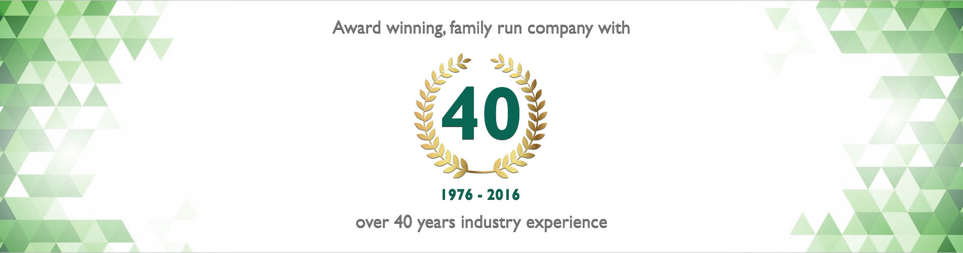 Award winning family run business with over 40 years industry experience